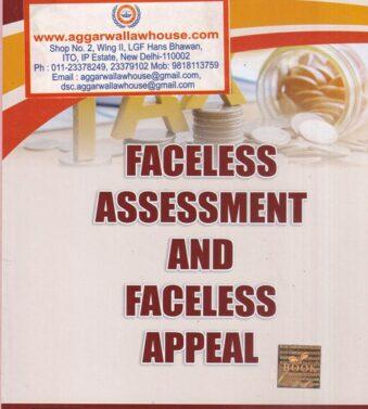 Faceless Assessment and Faceless Appeal By Kalyan Sengupta