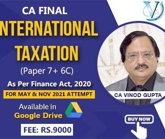 CA Final International Taxation Paper 7+Paper 6C by Vinod Gupta , May 2021 , November 2021