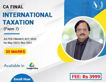 CA Final International Taxation Paper 7 by Vinod Gupta , VG Learning Destination