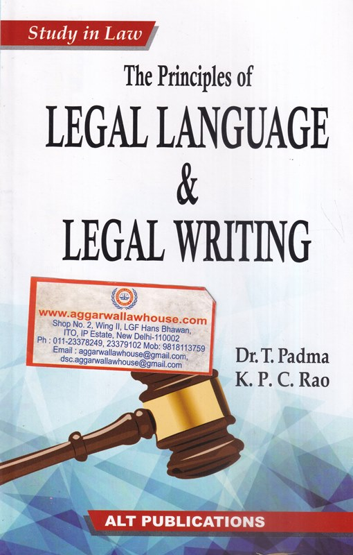 ALT Publications The Principles of Legal Language & Legal Writing by T Padma & K P C Rao Edition 2021
