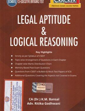 Legal Aptitude , Logical Reasoning , CSEET , K M Bansal